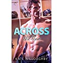Across the Line (       UNABRIDGED) by Kate Willoughby Narrated by Dee J. Adams