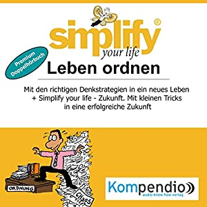 Simplify your life - Leben ordnen (Premium-Doppelhörbuch) Hörbuch