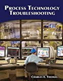 Process Technology Troubleshooting