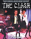 Alan Parker The Clash: Rat Patrol from Fort Bragg