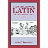 Conversational Latin for Oral Proficiency ~ John C. Traupman