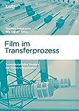 Image de Film im Transferprozess: Transdisziplinäre Studien zur Filmsynchronisation (Marburger Schriften zur