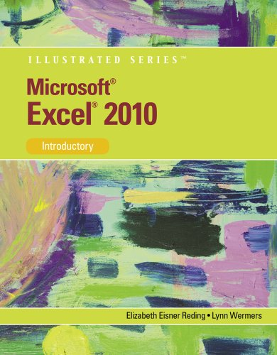 Microsoft Excel 2010: Illustrated Introductory...