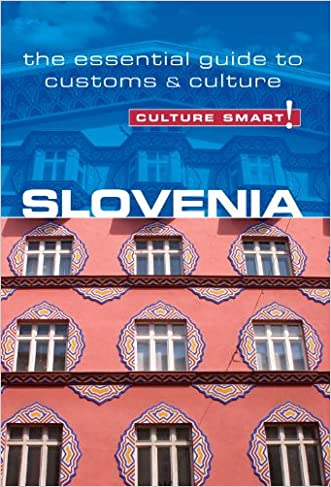 Slovenia - Culture Smart!: The Essential Guide to Customs & Culture (Culture Smart! The Essential Guide to Customs & Culture)