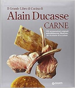 Il grande libro di cucina di alain ducasse carne 9788809791343 books - Il libro di cucina hoepli pdf ...