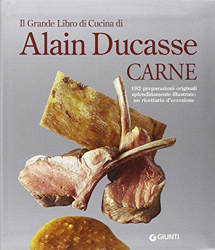 Il grande libro di cucina di alain ducasse carne wikilibripdfblog - Il libro di cucina hoepli pdf ...