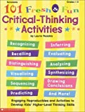 101 Fresh & Fun Critical-Thinking Activities (Grades 1-3) (0590375237) by Rozakis, Laurie E.