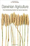 img - for Darwinian Agriculture: How Understanding Evolution Can Improve Agriculture book / textbook / text book