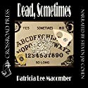 Dead, Sometimes: Jason Callahan Psychic Detective, Book 2 Audiobook by Patricia Lee Macomber Narrated by Steven Jay Cohen