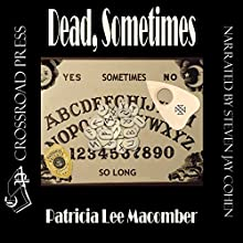 Dead, Sometimes: Jason Callahan Psychic Detective, Book 2 (       UNABRIDGED) by Patricia Lee Macomber Narrated by Steven Jay Cohen
