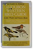 Audubon Western Bird Guide: Land Water and Game Birds of Western North America from Mexico to the Arctic Ocean (Doubleday Nature Guides, 8)