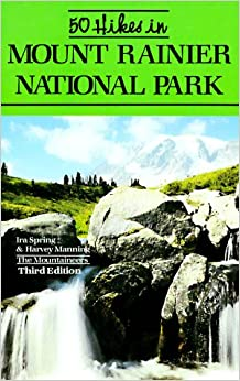 50 Hikes in Mount Rainier National Park, Spring, Ira; Manning, Harvey