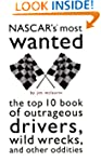 NASCAR's Most Wanted: The Top 10 Book...