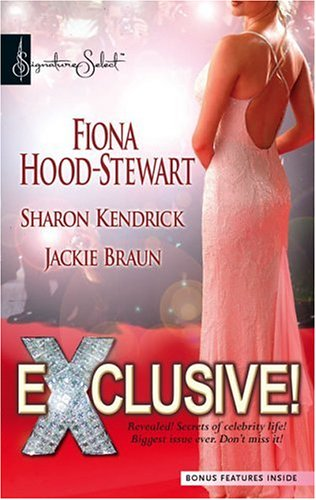 Exclusive!: Hollywood Life Or Royal Wife? Marriage Scandal, Showbiz Baby! Sex, Lies And A Security Tape (Harlequin Signature Select), Fiona Hood-Stewart, Sharon Kendrick, Jackie Braun