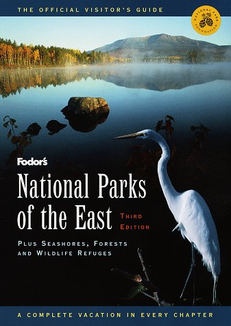 National Parks of the East, 3rd Edition: Plus Seashores, Forests and Wildlife Refuges (Fodor's National Parks & Seas
