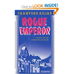 Rogue Emperor: A Novel of the Chronoplane Wars (Chronoplane Wars Trilogy) by Crawford Kilian