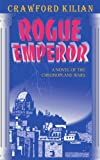 Rogue Emperor: A Novel of the Chronoplane Wars (Chronoplane Wars Trilogy) (158348017X) by Kilian, Crawford