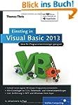 Einstieg in Visual Basic 2013: Ideal...