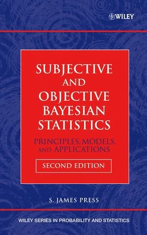 Subjective and Objective Bayesian Statistics: Principles, Models, and Applications