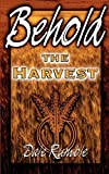 img - for Behold the Harvest book / textbook / text book