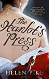 Helen Pike The Harlot's Press: A Novel