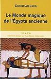 echange, troc Christian Jacq - Le monde magique de l'Egypte ancienne