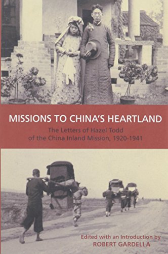 Missions to China's Heartland: The Letters of Hazel Todd of the China Inland Mission, 1920-1941