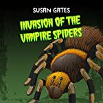Invasion of the Vampire Spiders | Susan Gates