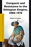 Conquest and Resistance in the Ethiopian Empire, 1880 -1974: The Case of the Arsi Oromo (African Social Studies Series)