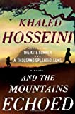 And the Mountains Echoed by Hosseini, Khaled (2013) Hardcover