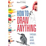 How To Draw Anythingby Mark Linley