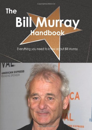 The Bill Murray Handbook - Everything You Need To Know About Bill Murray