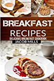 Breakfast Recipes: Delicious Breakfast Cookbook