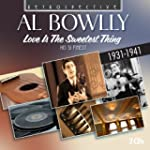 Al Bowlly, Love Is The Sweetest Thing...