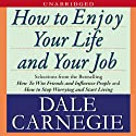How to Enjoy Your Life and Your Job (       UNABRIDGED) by Dale Carnegie Narrated by Rick Turner