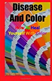 img - for Disease And Color - How To Heal Yourself With Color book / textbook / text book