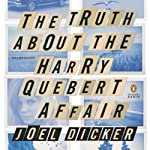 The Truth About the Harry Quebert Affair: A Novel | Joel Dicker