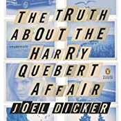 The Truth About the Harry Quebert Affair: A Novel | [Joel Dicker]