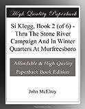 Si Klegg, Book 2 (of 6) - Thru The Stone River Campaign And In Winter Quarters At Murfreesboro