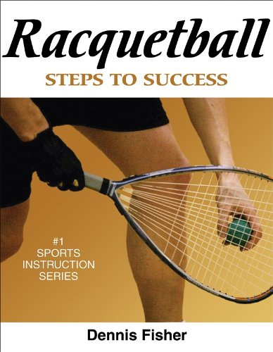 Racquetball: Steps to Success (Steps to Success Sports...