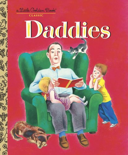 Daddies (Little Golden Book)