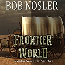 FrontierWorld Audiobook by Bob Nosler Narrated by Robert Austin