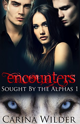 Encounters: A BBW Paranormal Menage Serial (Sought by the Alphas Book 1)