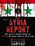 The Syria Report: The Wests Destruction of Syria to Gain Control Over Iran (SOFREP)