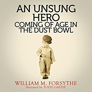 An Unsung Hero: Coming of Age in the Dust Bowl Audiobook