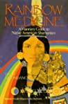 Rainbow Medicine: Visionary Guide to...