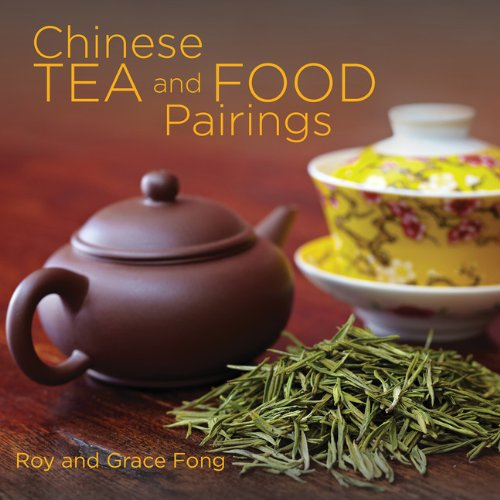 Chinese Food and Tea Pairings by Roy Fong