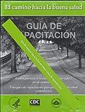 Guía de capacitación del kit el camino hacia la buena salud (2010, 112-page guide)