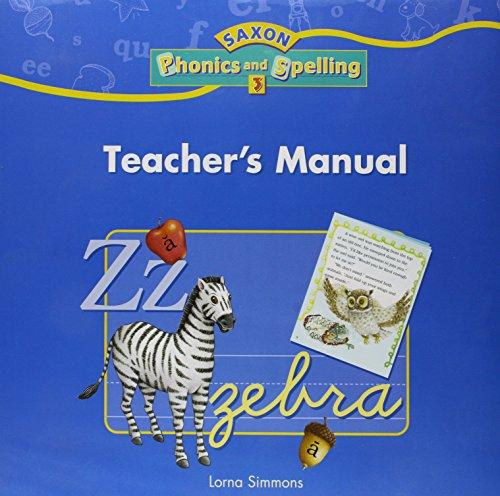 Saxon Phonics & Spelling 3: Teacher's Manual 2006