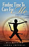 Finding Time To Care For Me: A Nurse's Guide to Self-Care